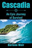 Cascadia: An Epic Journey of Survival (English Edition)