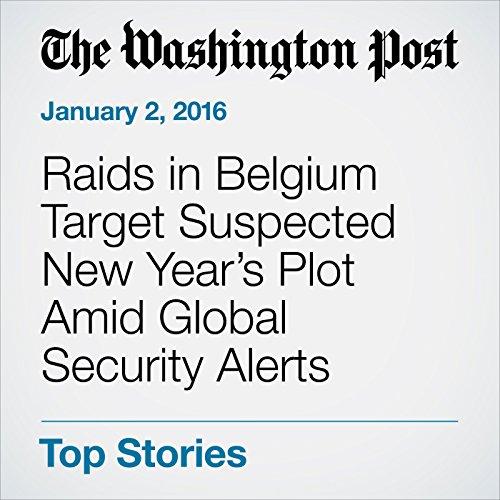 Raids in Belgium Target Suspected New Year's Plot Amid Global Security Alerts audiobook cover art