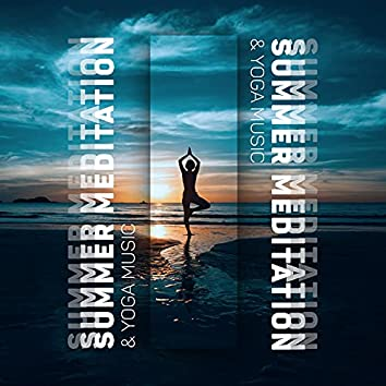 Summer Meditation & Yoga Music: Motivation, Renewal, Weight Loss, Core Conditioning (International Day of Yoga)