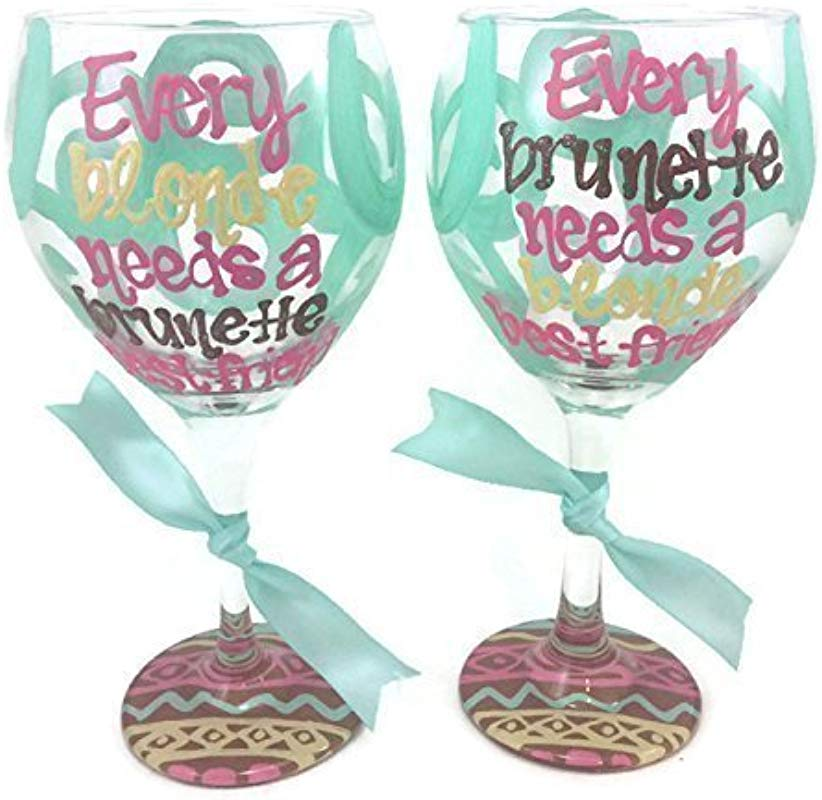 Set Of 2 Hand Painted Every Blonde Needs A Brunette Best Friend Every Brunette Needs A Blonde Best Friend Wine Glasses