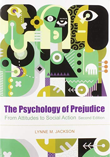 Compare Textbook Prices for The Psychology of Prejudice: From Attitudes to Social Action Second Edition ISBN 9781433831485 by Jackson PhD, Lynne M.