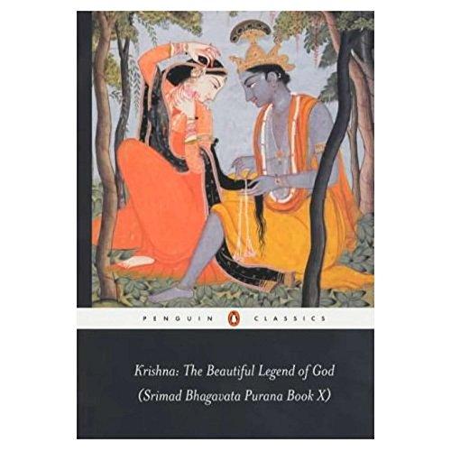 Krishna: the Beautiful Legend of God: (Srimad Bhagavata Purana Book X) (Penguin Classics)