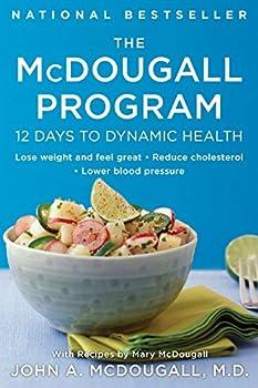 The McDougall Program  12 Days to Dynamic Health