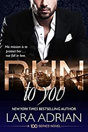 Run to You: A 100 Series Standalone Romance