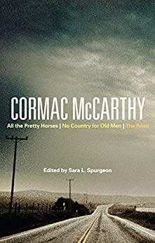 Cormac McCarthy: All the Pretty Horses, No Country for Old Men, The Road (Bloomsbury Studies in Contemporary North American Fiction) (English Edition) van [Sara Spurgeon]