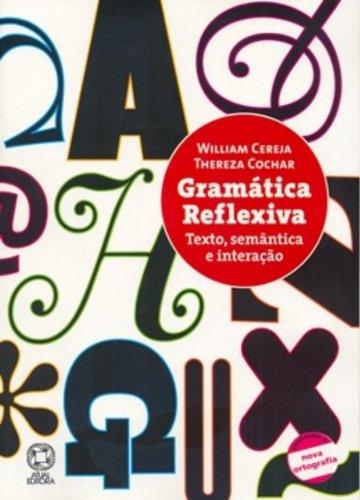 Gramática Reflexiva. Texto, Semântica E Interação