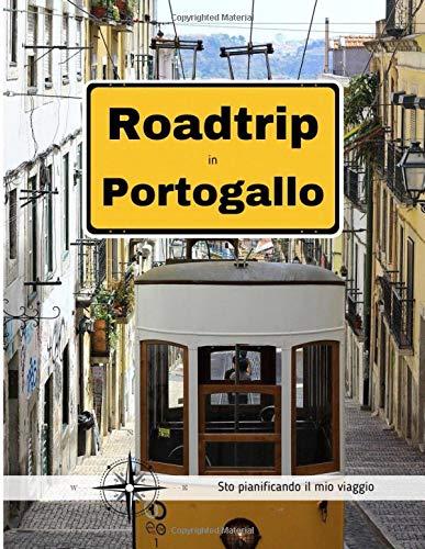 Roadtrip in Portogallo: Diaro de bordo Viaggio Portogallo