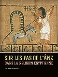 Sur les pas de l'âne dans la religion égyptienne (French Edition)