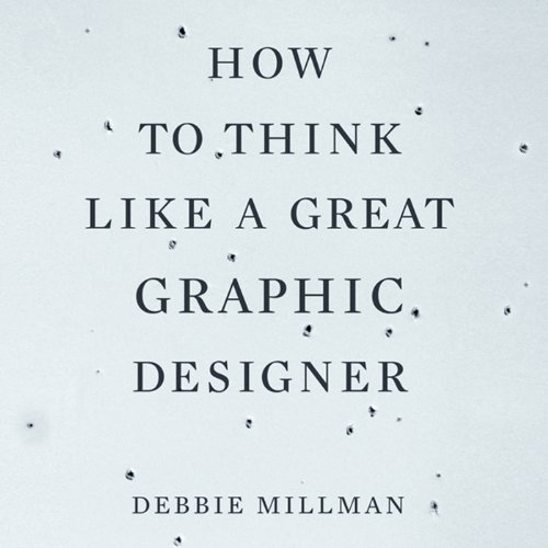How to Think Like a Great Graphic Designer cover art