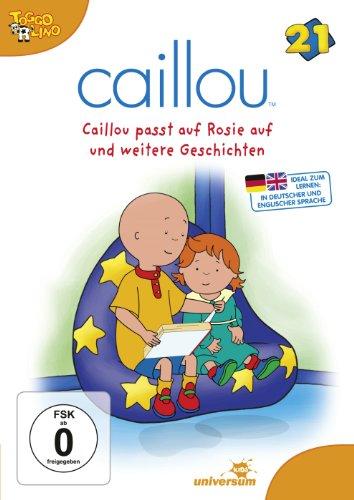 Caillou 21 - Caillou passt auf Rosie auf und weitere Geschichten