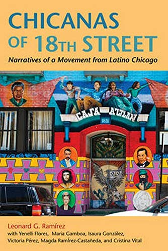Chicanas of 18th Street: Narratives of a Movement from Latino Chicago (Latinos in Chicago and Midwest)