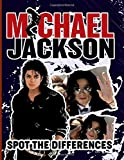 Michael Jackson Spot The Difference: Michael Jackson Anxiety Picture Puzzle Activity Books For Adults, Teenagers