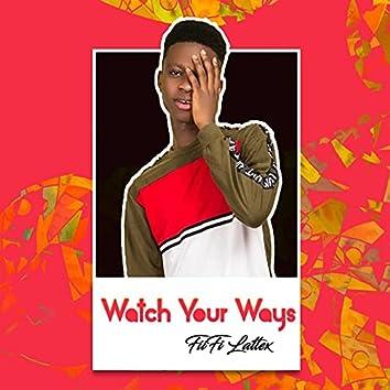 Watch Your Ways