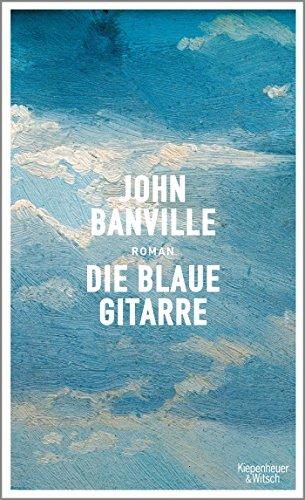 Die blaue Gitarre: Roman