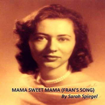Mama Sweet Mama (Fran's Song)