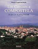 Los Caminos a Compostela: El arte de la peregrinación: 23 (Pueblos y culturas)