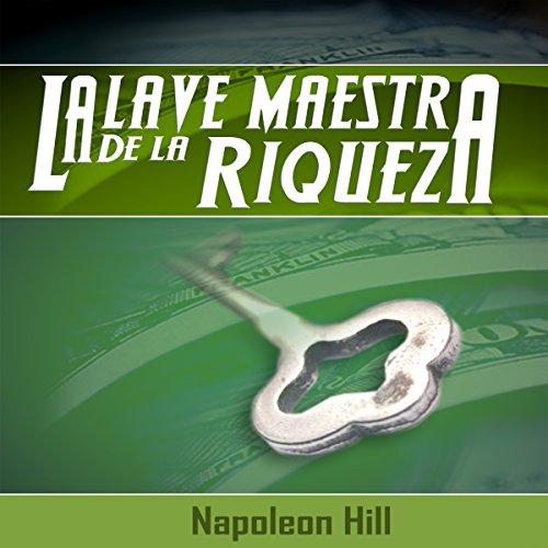 La Llave Maestra de la Riqueza [The Master Key to Wealth] audiobook cover art