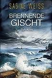 Brennende Gischt: Sylt-Krimi (Liv Lammers, Band 2) - Sabine Weiß