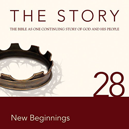 The Story Audio Bible - New International Version, NIV: Chapter 28 - New Beginnings cover art