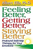 Feeling Better, Getting Better, Staying Better: Profound Self-Help Therapy for Your Emotions (Mental Health)