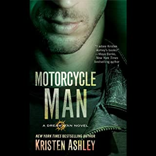 Motorcycle Man     Dream Man, Book 4              By:                                                                                                                                 Kristen Ashley                               Narrated by:                                                                                                                                 Kate Russell                      Length: 13 hrs and 52 mins     1,943 ratings     Overall 4.5