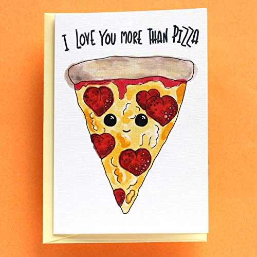 Funny Pizza Birthday Card, Funny Father's Day Card, Anniversary Card Him Boyfriend Husband Her Girlfriend Wife - I Love You More Than Pizza - Folded Greeting Card with Envelope, Blank Inside