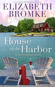 House on the Harbor: A Birch Harbor Novel (Book 1) by [Elizabeth Bromke]
