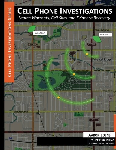 Cell Phone Investigations: Search Warrants, Cell Sites and Evidence Recovery -  Edens, Aaron, Paperback