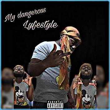 My Dangerous Lyfestyle
