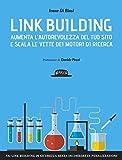 Link building. Aumenta l'autorevolezza del tuo sito e scala le vette...