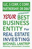 Real Estate Investing Books! - Your Best Business Entity For Real Estate Investing: LLC, S Corp, C Corp, Partnership, or DBA?