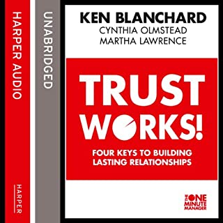 Trust Works     Four Keys to Building Lasting Relationships              By:                                                                                                                                 Ken Blanchard,                                                                                        Cynthia Olmstead,                                                                                        Martha Lawrence                               Narrated by:                                                                                                                                 Dan Woren,                                                                                        Ken Blanchard,                                                                                        Cynthia Olmstead                      Length: 2 hrs and 10 mins     4 ratings     Overall 4.5