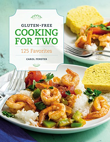 Gluten-Free Cooking for Two: 125 Favorites (English Edition)