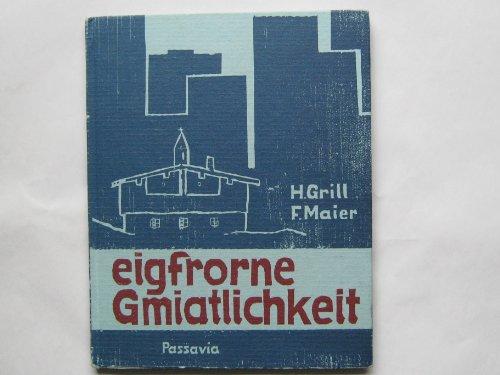Eigfrorne Gmiatlichkeit: Bairische Gedichte und Epigramme (Die Brennessel-Presse)