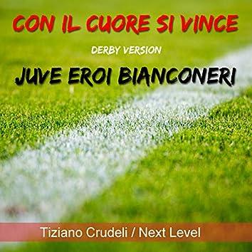 Con il cuore si vince / Juve eroi bianconeri (Derby Version)