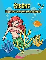 Sirène Livre de coloriage pour enfants: Plus de 50 pages à colorier mignonnes et uniques pour doubler le plaisir. Livres à colorier pour les enfants de 4 à 8 ans