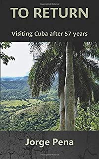 To Return: Visiting Cuba after 57 years