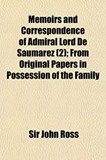Memoirs and Correspondence of Admiral Lord de Saumarez (Volume 2); From Original Papers in Possession of the Family