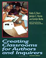 Creating Classrooms for Authors and Inquirers (2nd Edition)