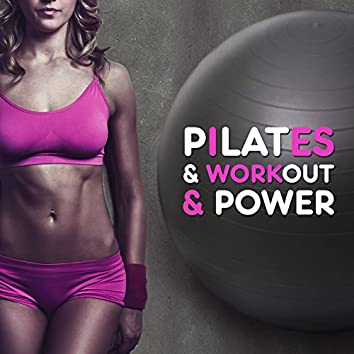 Pilates & Workout & Power: Electronic Chillout Music, Exercises, Motivation, Weight Loss, Get in Shape, Fitness, Stability