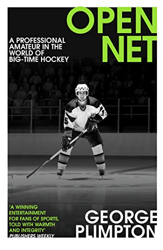 Open Net: A Professional Amateur in the World of Big-Time Hockey (English Edition)