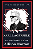 Karl Lagerfeld Calm Coloring Book: 0 (Karl Lagerfeld Calm Coloring Books)