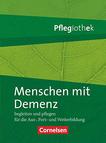 Pflegiothek - Für die Aus-, Fort- und Weiterbildung - Einführung und Vertiefung für die Aus-, Fort-, und Weiterbildung: Menschen mit Demenz begleiten und pflegen - Fachbuch