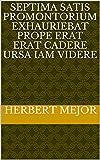 septima satis promontorium exhauriebat prope erat erat cadere Ursa iam videre (Italian Edition)