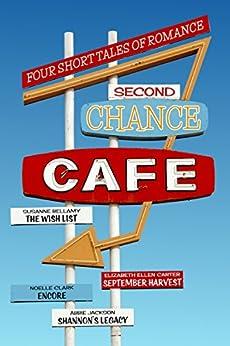 Second Chance Cafe by [Susanne Bellamy, Elizabeth Ellen Carter, Noelle Clark, Abbie Jackson]