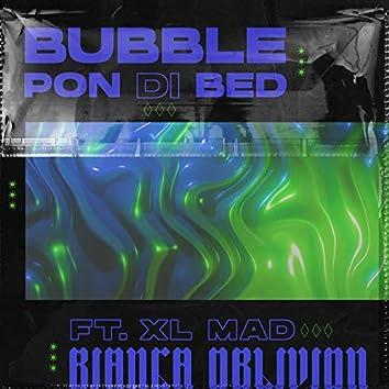 Bubble Pon Di Bed