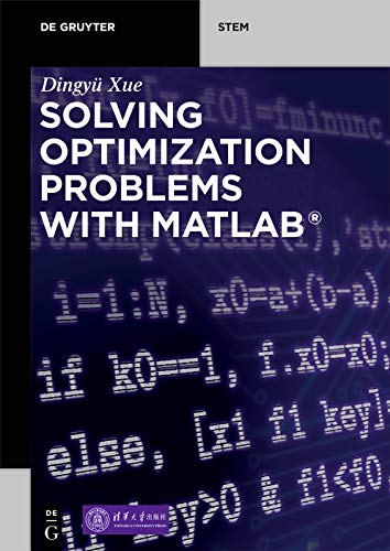Solving Optimization Problems with MATLAB® (De Gruyter STEM)