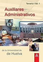 Auxiliares Administrativos De La Universidad De Huelva. Volumen I