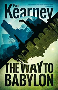 The Way to Babylon (Different Kingdoms) by [Paul Kearney]