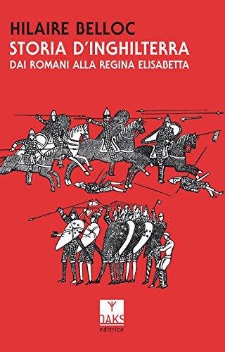 Storia d'Inghilterra. Dai romani alla regina Elisabetta